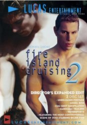 Lucas Entertainment, Fire Island Cruising 2 (Director's Cut)